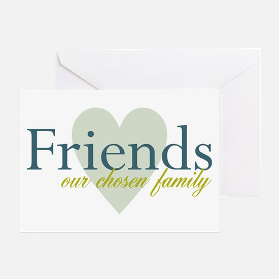 Friends, our chosen family Greeting Card