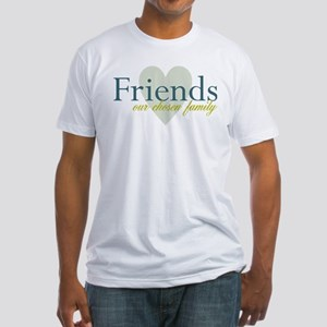 Friends, our chosen family Fitted T-Shirt