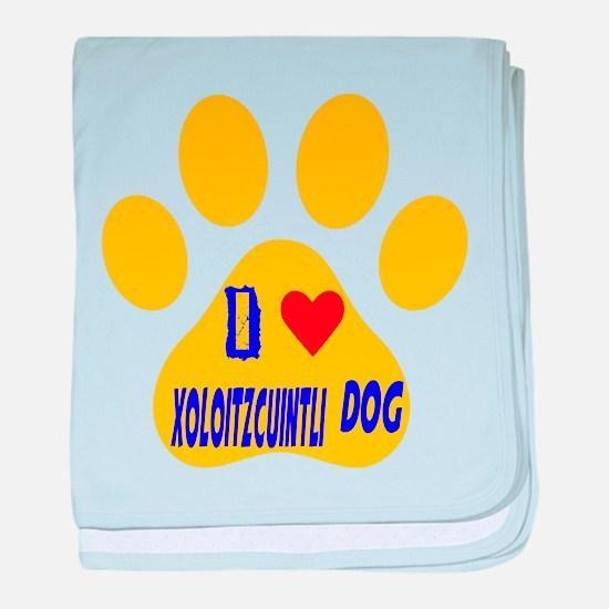 I Love Xoloitzcuintli Dog baby blanket