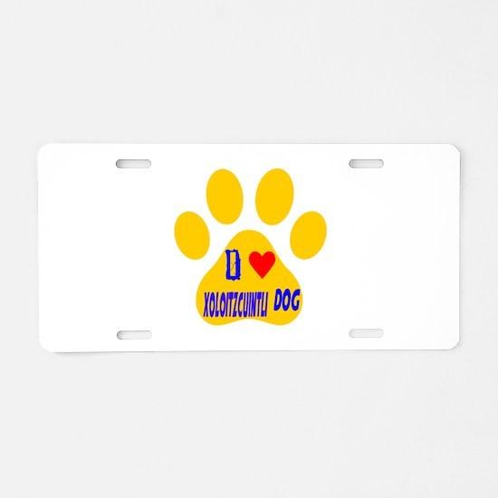 I Love Xoloitzcuintli Dog Aluminum License Plate