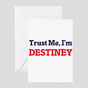 Trust Me, I'm Destiney Greeting Cards