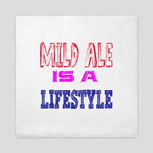 Mild Ale Is A LifeStyle Queen Duvet