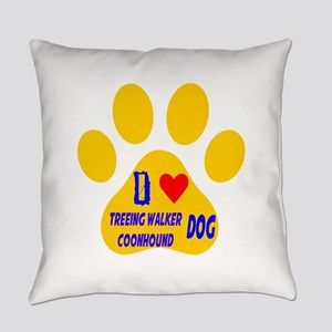 I Love Treeing Walker Coonhound Do Everyday Pillow