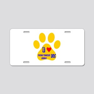 I Love Treeing Tennessee Br Aluminum License Plate