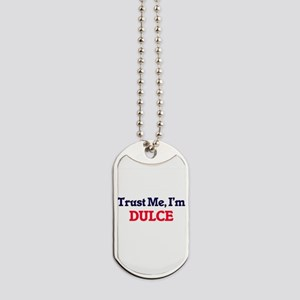 Trust Me, I'm Dulce Dog Tags