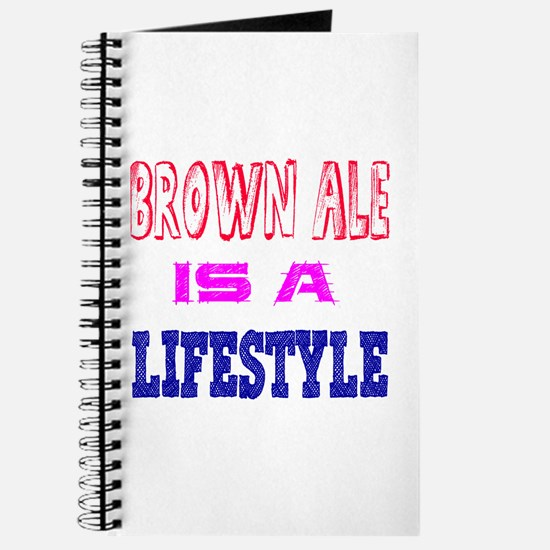 Brown Ale Is A LifeStyle Journal