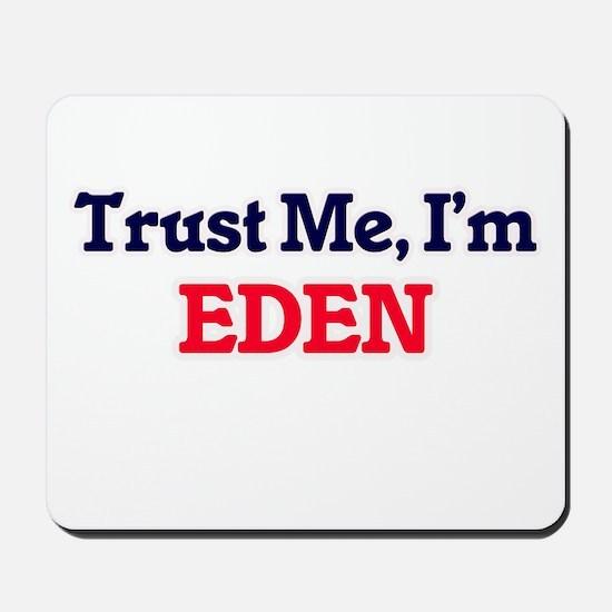 Trust Me, I'm Eden Mousepad
