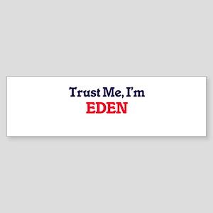 Trust Me, I'm Eden Bumper Sticker