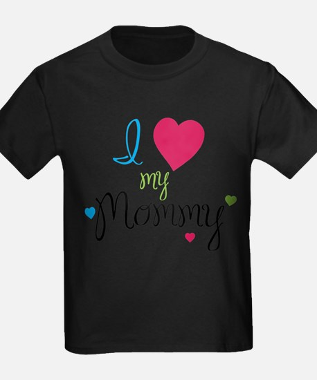 I love my Mommy! T-Shirt