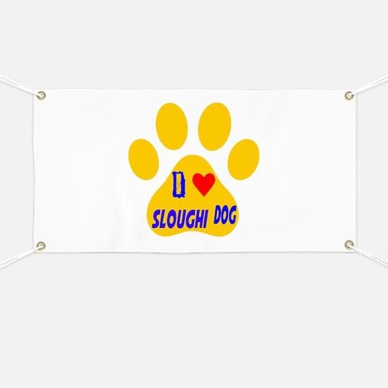 I Love Sloughi Dog Banner