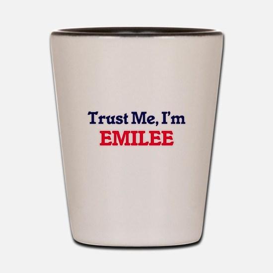 Trust Me, I'm Emilee Shot Glass