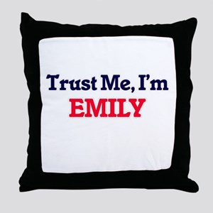 Trust Me, I'm Emily Throw Pillow