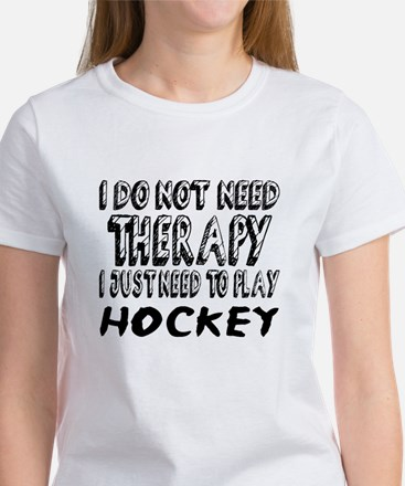 I Just Need To Play Hockey Tee