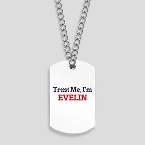 Trust Me, I'm Evelin Dog Tags