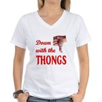 Down with the THONGS Women's V-Neck T-Shirt