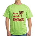 Down with the THONGS Green T-Shirt