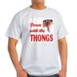 Down with the THONGS Light T-Shirt