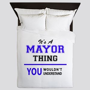 It's MAYOR thing, you wouldn't underst Queen Duvet