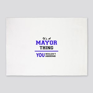 It's MAYOR thing, you wouldn't unde 5'x7'Area Rug