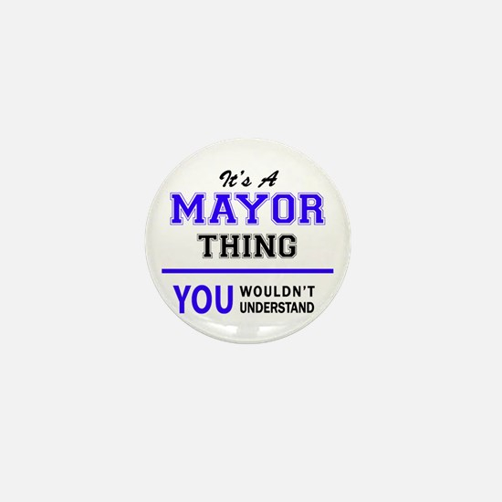It's MAYOR thing, you wouldn't underst Mini Button