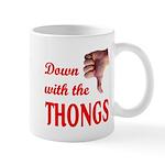Down with the THONGS Mug