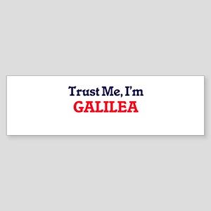Trust Me, I'm Galilea Bumper Sticker