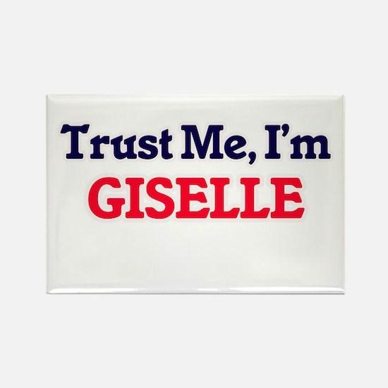 Trust Me, I'm Giselle Magnets