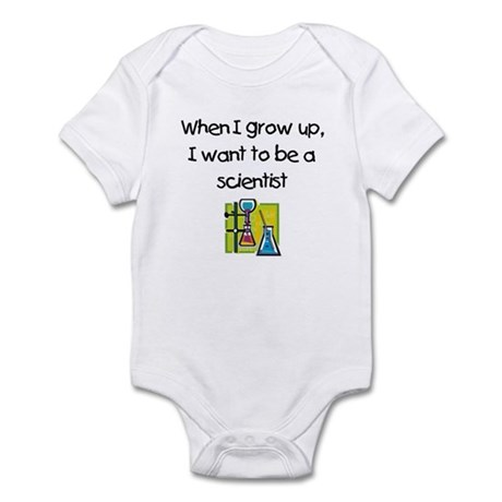 When I Grow Up I Want To Be A Scientist Infant Bod