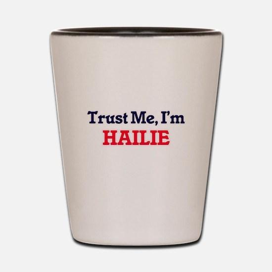 Trust Me, I'm Hailie Shot Glass