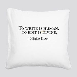 To Write is Human Square Canvas Pillow
