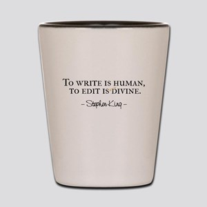 To Write is Human Shot Glass