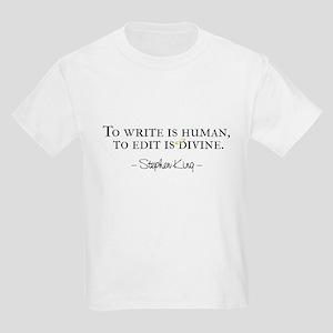To Write is Human Kids Light T-Shirt