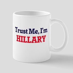 Trust Me, I'm Hillary Mugs