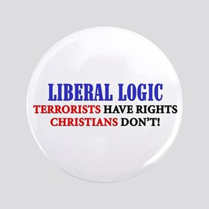 """Liberal Logic: Terrorists Have Rights..."" Button"