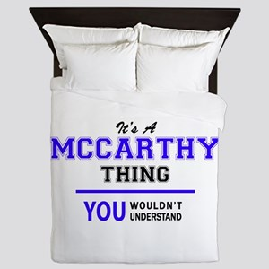 It's MCCARTHY thing, you wouldn't unde Queen Duvet