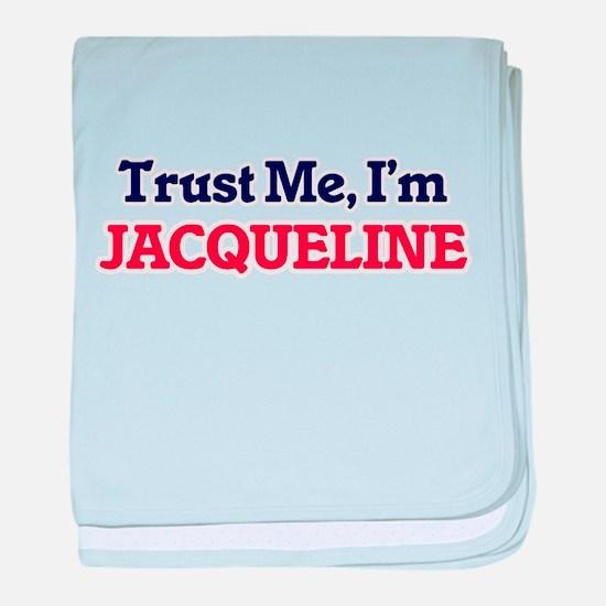 Trust Me, I'm Jacqueline baby blanket