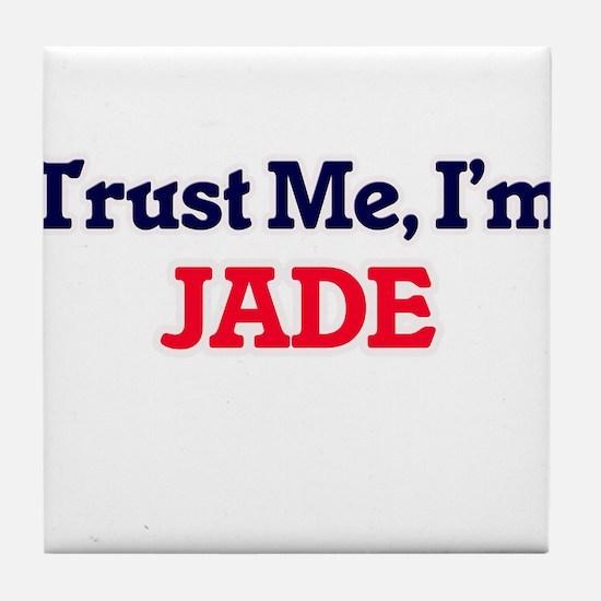 Trust Me, I'm Jade Tile Coaster