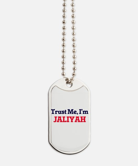 Trust Me, I'm Jaliyah Dog Tags