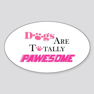 Dogs Are Totally Pawesome Pink Sticker