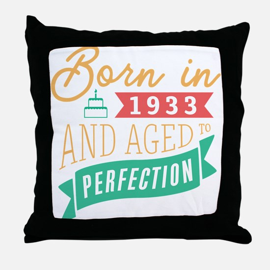 1933 Aged to Perfection Throw Pillow