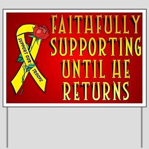 Faithfully Supporting Him Yard Sign