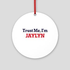 Trust Me, I'm Jaylyn Round Ornament