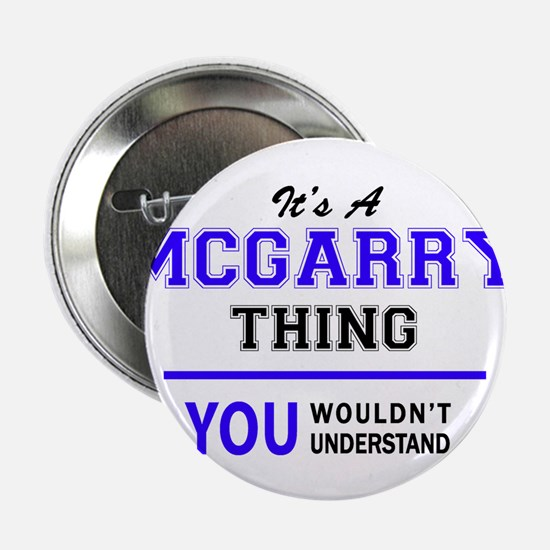 """It's MCGARRY thing, you wouldn't unde 2.25"""" Button"""
