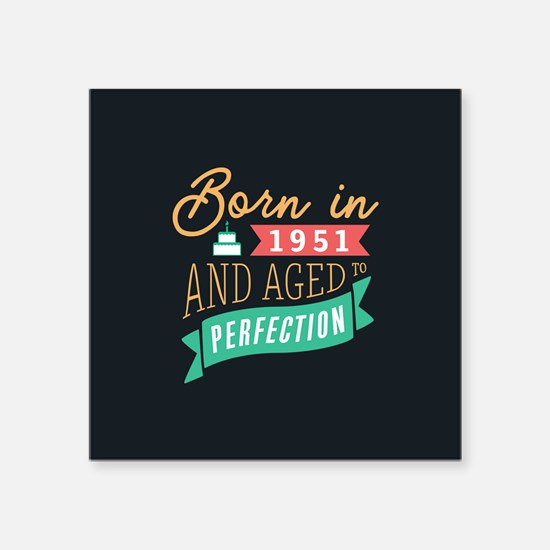 1951 Aged to Perfection Sticker