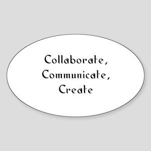 Collaborate, Communicate, Cre Oval Sticker