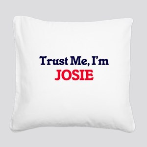 Trust Me, I'm Josie Square Canvas Pillow