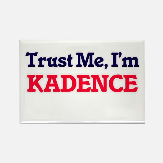 Trust Me, I'm Kadence Magnets