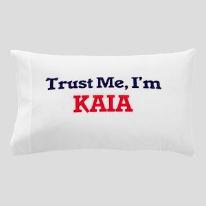 Trust Me, I'm Kaia Pillow Case