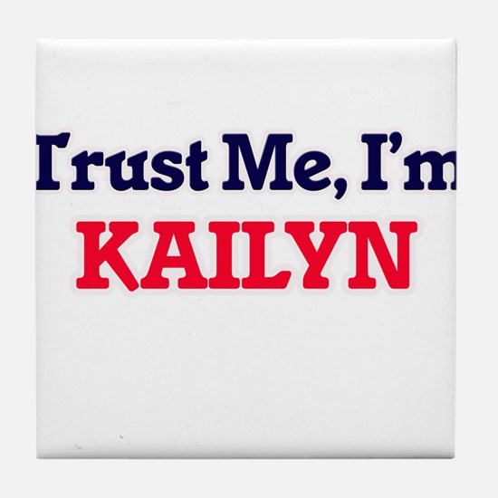 Trust Me, I'm Kailyn Tile Coaster