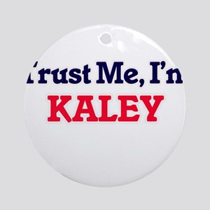Trust Me, I'm Kaley Round Ornament
